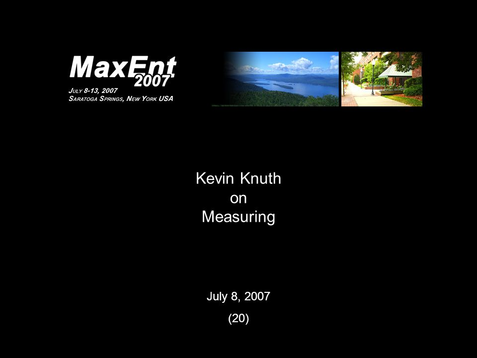 Kevin Knuth on Measuring July 8, 2007 (20)