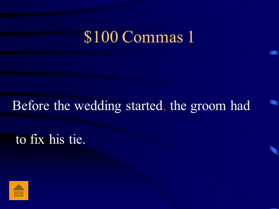 $100 Commas Before the wedding started the groom had to fix his tie.