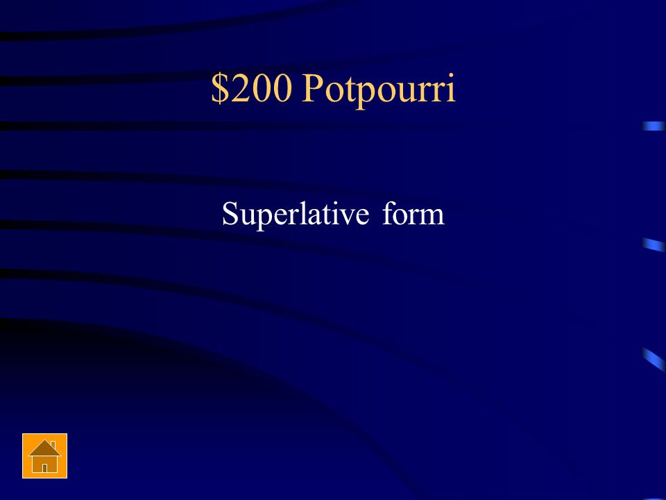 $200 Potpourri Most or est are used for what
