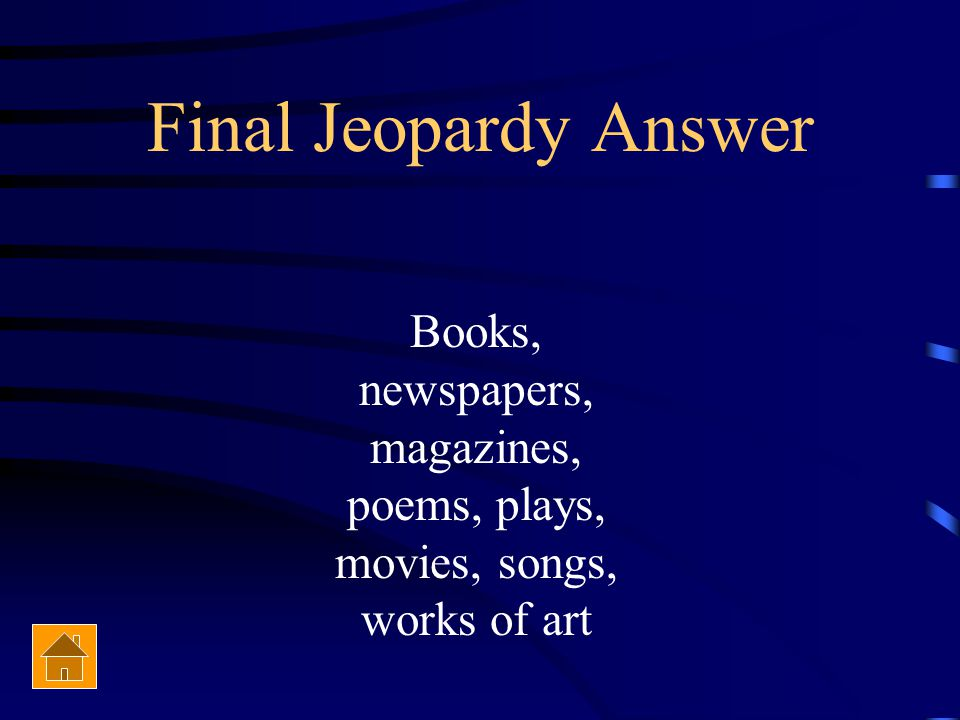 Final Jeopardy Which titles are italicized or underlined