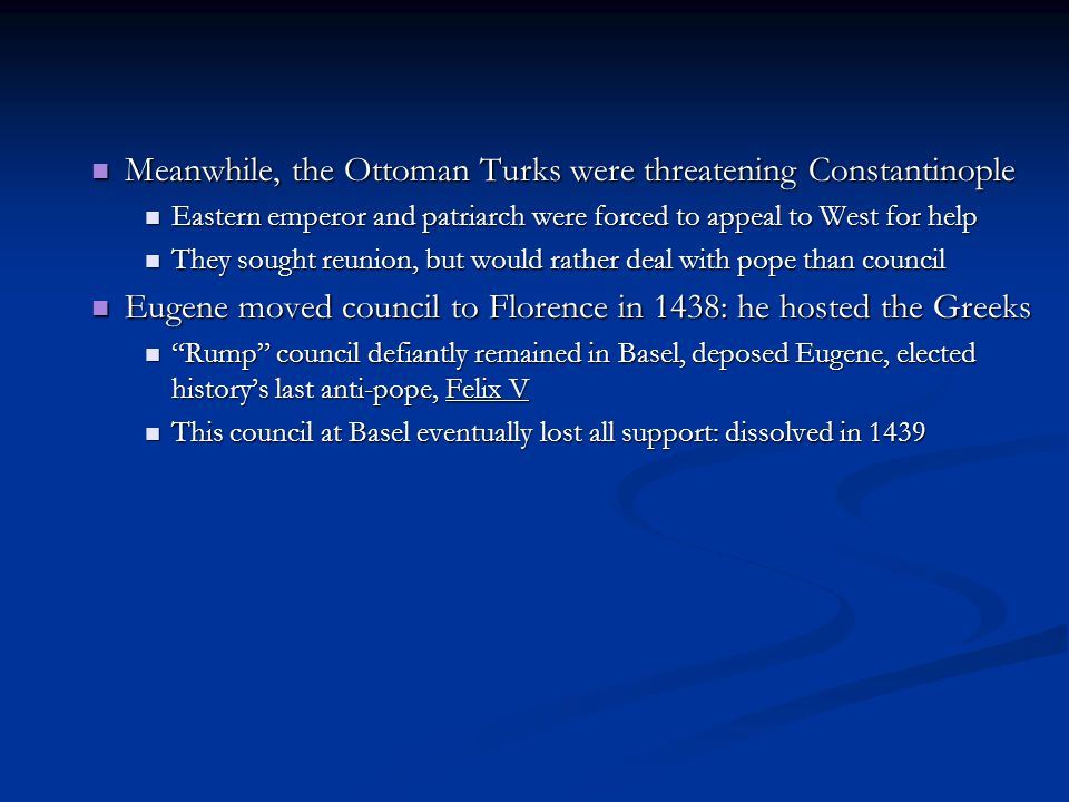 Meanwhile, the Ottoman Turks were threatening Constantinople Meanwhile, the Ottoman Turks were threatening Constantinople Eastern emperor and patriarc