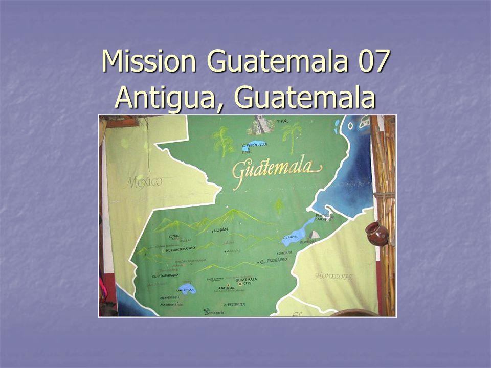 Mission Guatemala 07 Antigua, Guatemala