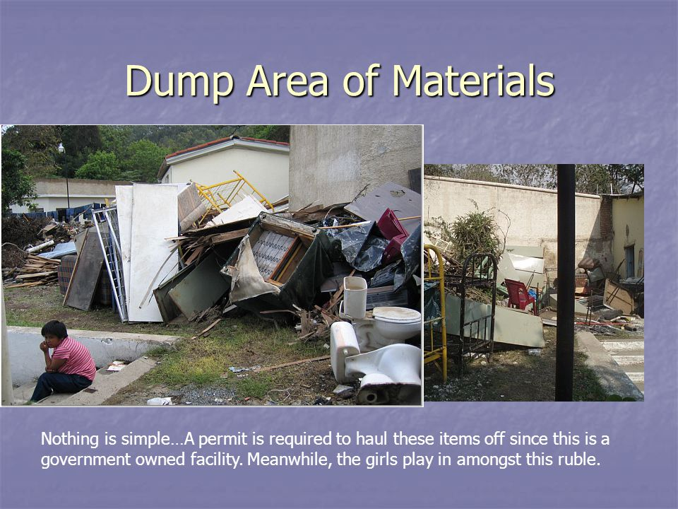 Dump Area of Materials Nothing is simple…A permit is required to haul these items off since this is a government owned facility.
