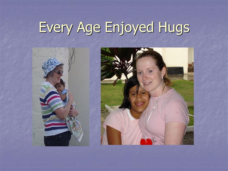Every Age Enjoyed Hugs