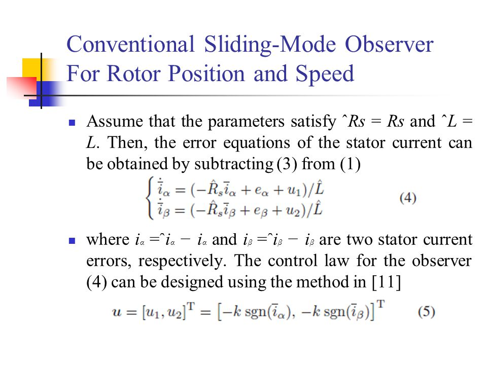 Conventional Sliding-Mode Observer For Rotor Position and Speed Assume that the parameters satisfy ˆRs = Rs and ˆL = L.