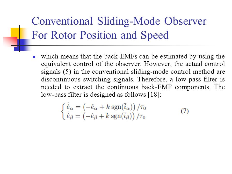 Conventional Sliding-Mode Observer For Rotor Position and Speed which means that the back-EMFs can be estimated by using the equivalent control of the