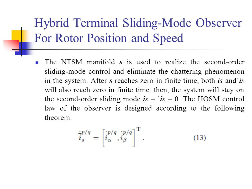 Hybrid Terminal Sliding-Mode Observer For Rotor Position and Speed The NTSM manifold s is used to realize the second-order sliding-mode control and el