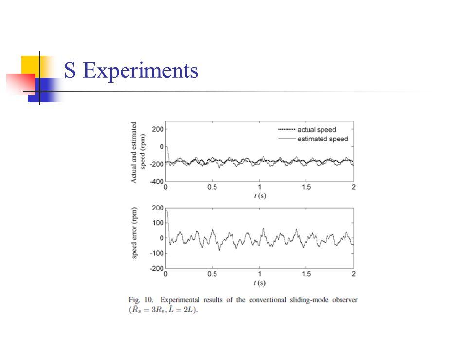 S Experiments