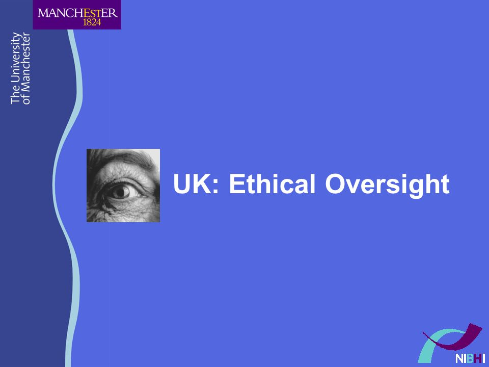 UK: Ethical Oversight