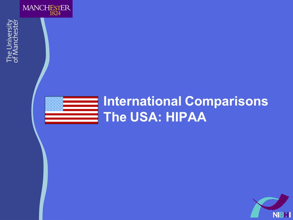 International Comparisons The USA: HIPAA
