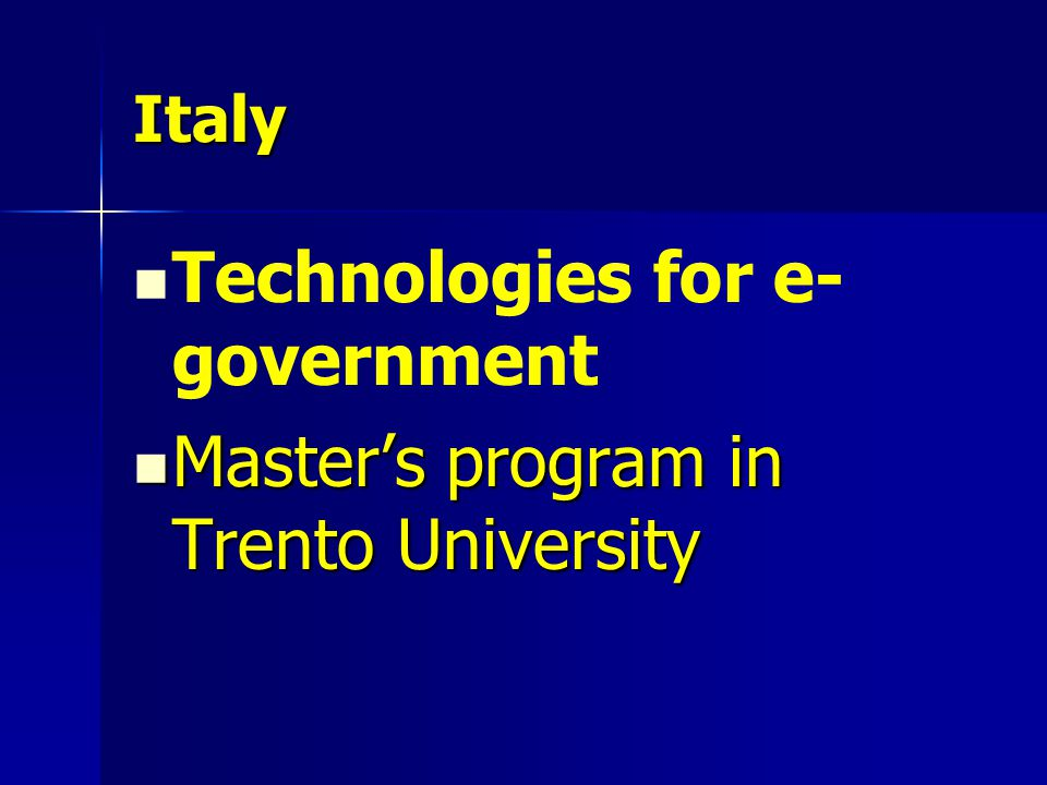 Italy Technologies for e- government Master's program in Trento University Master's program in Trento University