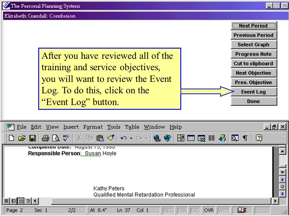 After you have reviewed all of the training and service objectives, you will want to review the Event Log.