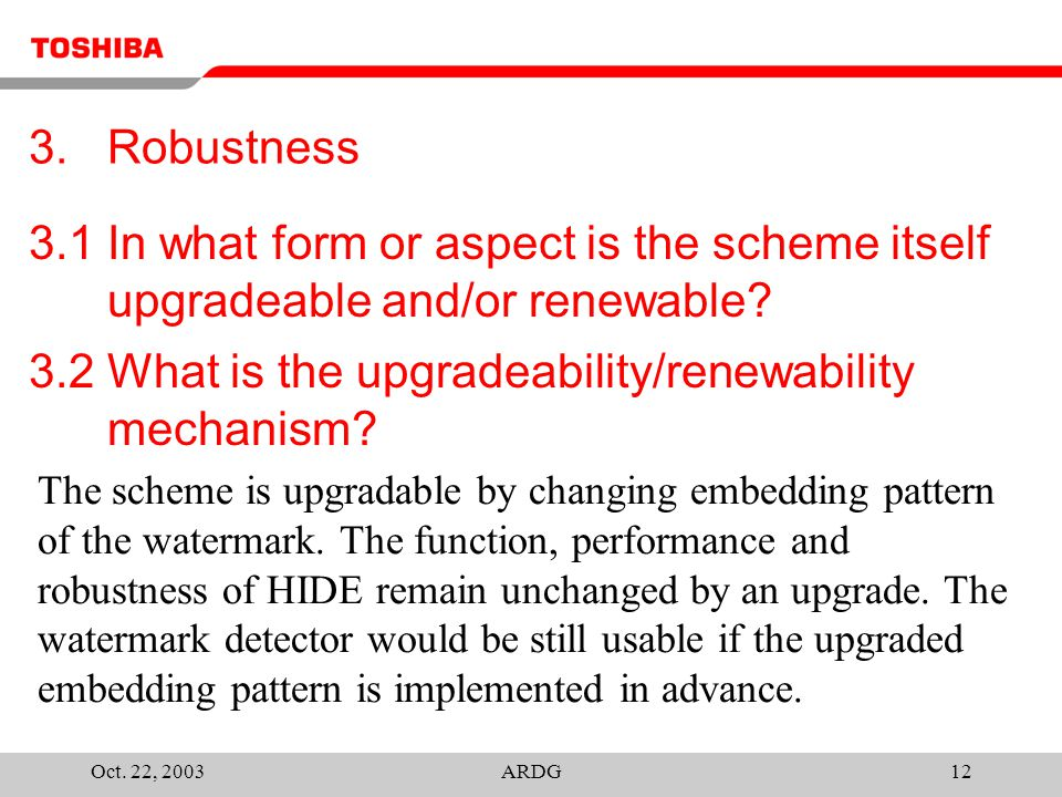 Oct. 22, 2003ARDG12 3.1 In what form or aspect is the scheme itself upgradeable and/or renewable.