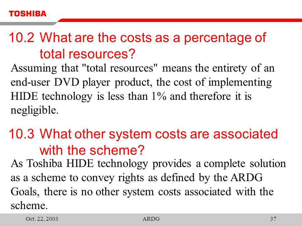 Oct. 22, 2003ARDG37 10.2 What are the costs as a percentage of total resources.