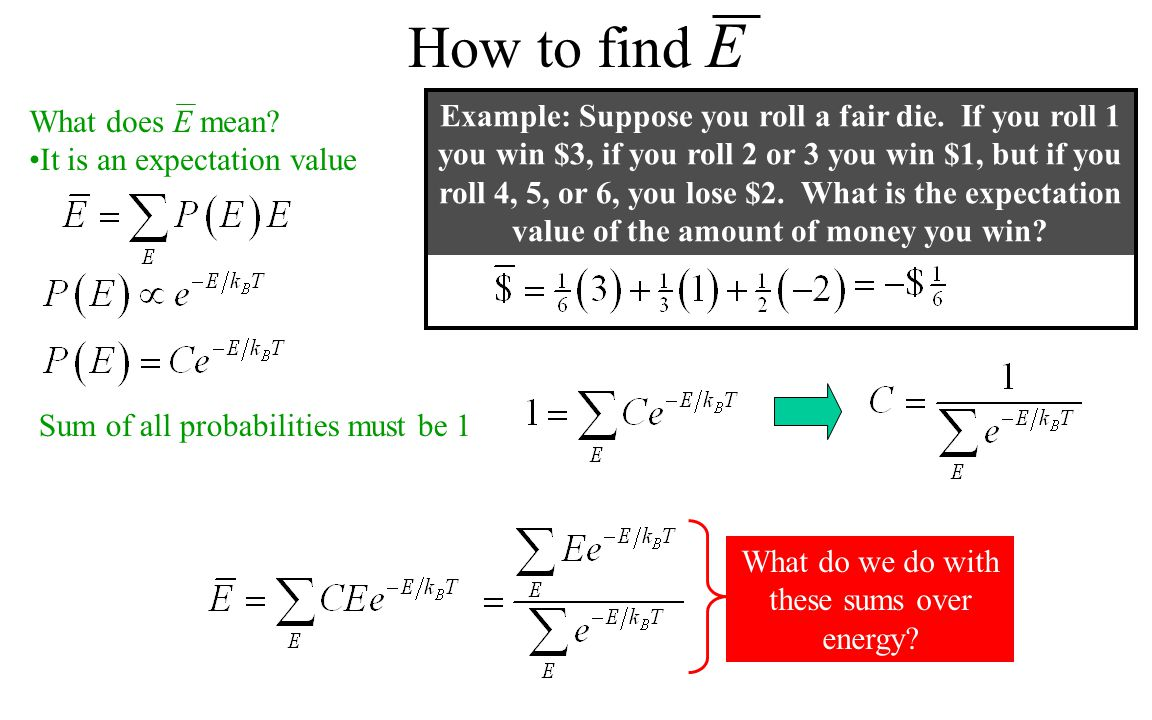 How to find E What does E mean. It is an expectation value Example: Suppose you roll a fair die.