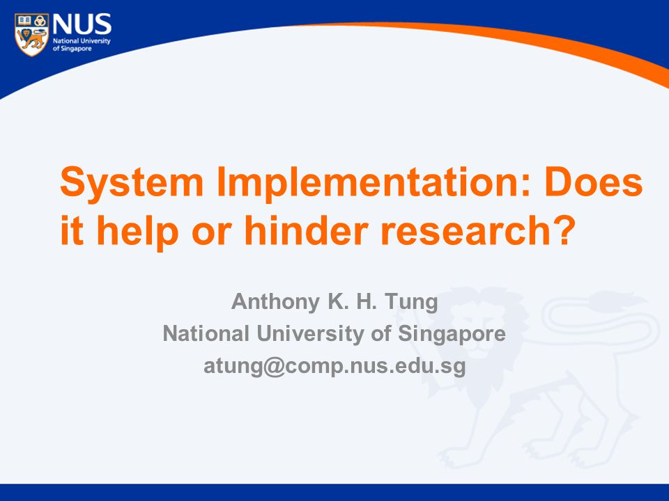System Implementation: Does it help or hinder research.