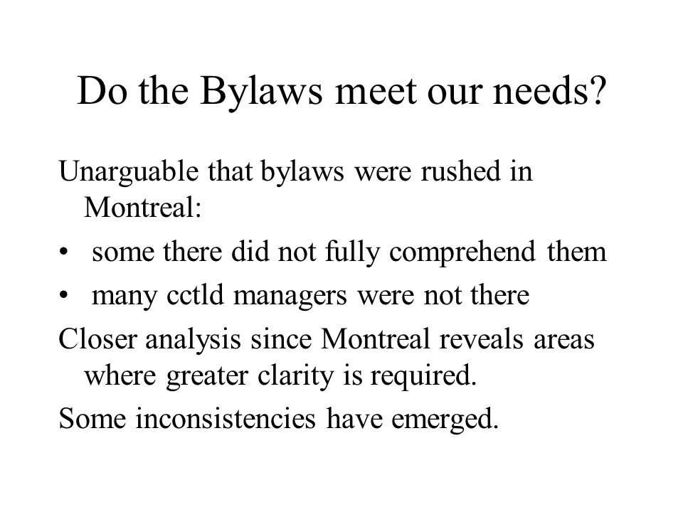 Do the Bylaws meet our needs.
