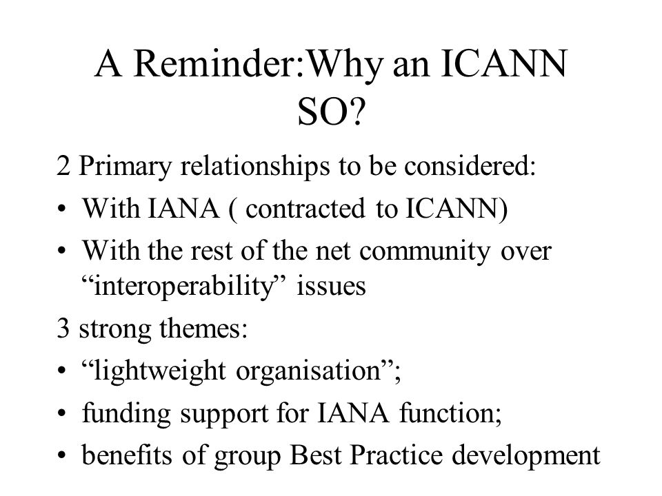 A Reminder:Why an ICANN SO.