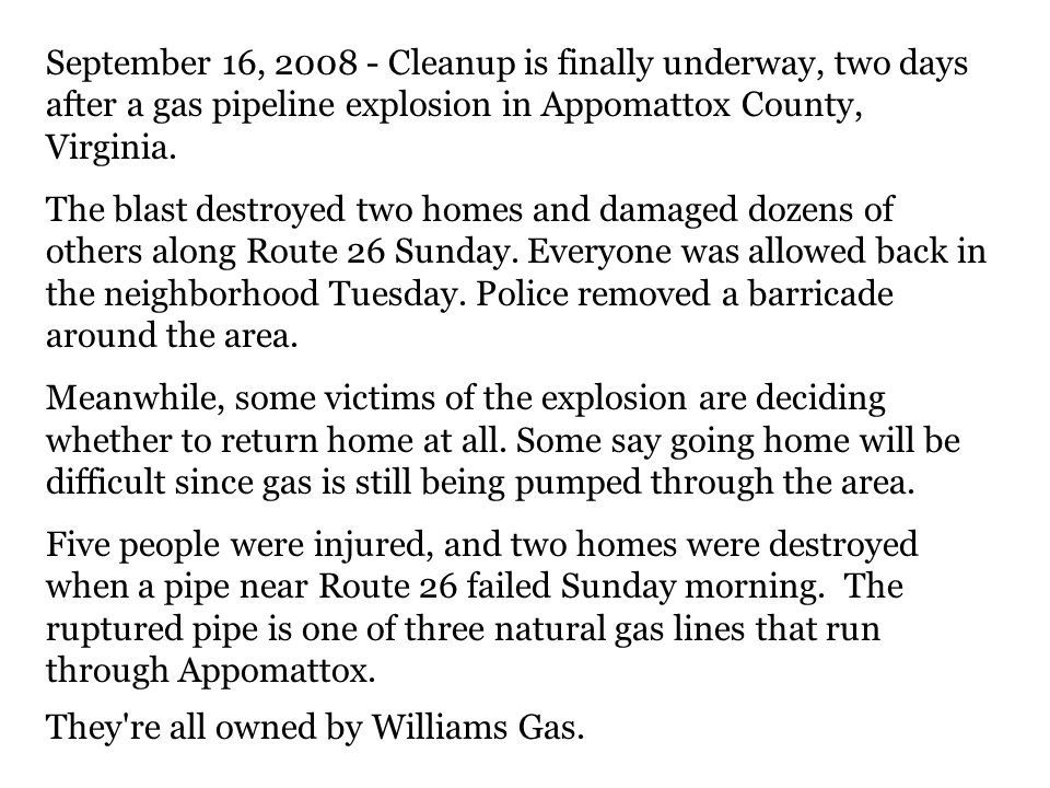 September 16, 2008 - Cleanup is finally underway, two days after a gas pipeline explosion in Appomattox County, Virginia.
