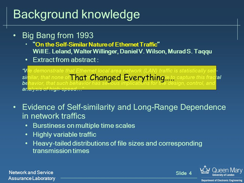 """Network and Service Assurance Laboratory Slide 4 Background knowledge Big Bang from 1993 """" On the Self-Similar Nature of Ethernet Traffic """" Will E. Le"""
