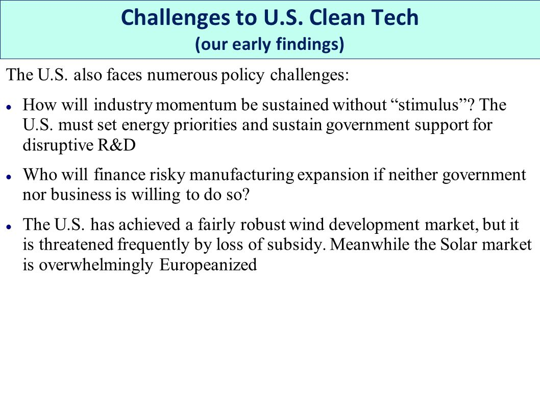 """The U.S. also faces numerous policy challenges: How will industry momentum be sustained without """"stimulus""""? The U.S. must set energy priorities and su"""