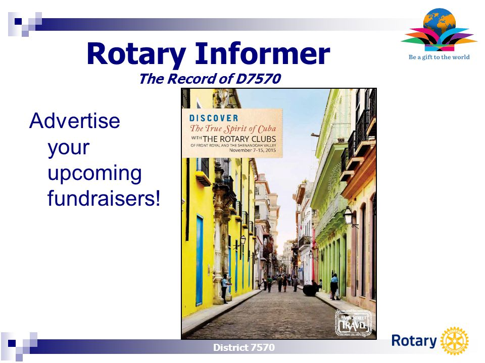 District 7570 Rotary Informer The Record of D7570 Advertise your upcoming fundraisers!
