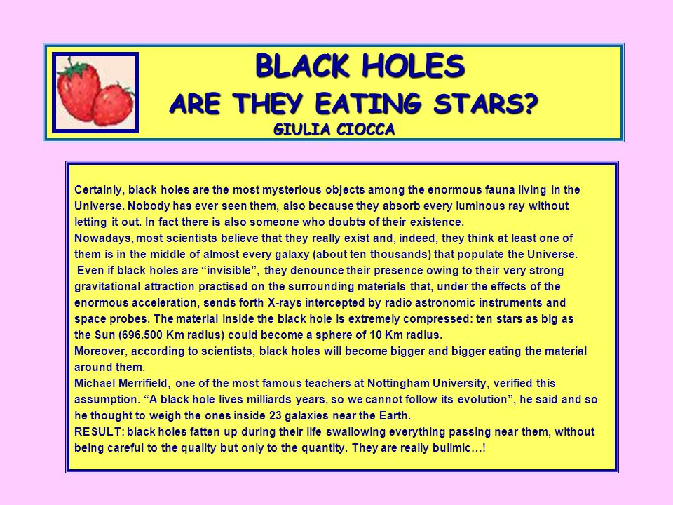 BLACK HOLES ARE THEY EATING STARS.