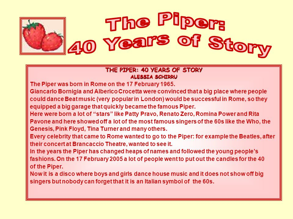 THE PIPER: 40 YEARS OF STORY ALESSIA SCHIRRU The Piper was born in Rome on the 17 February 1965.
