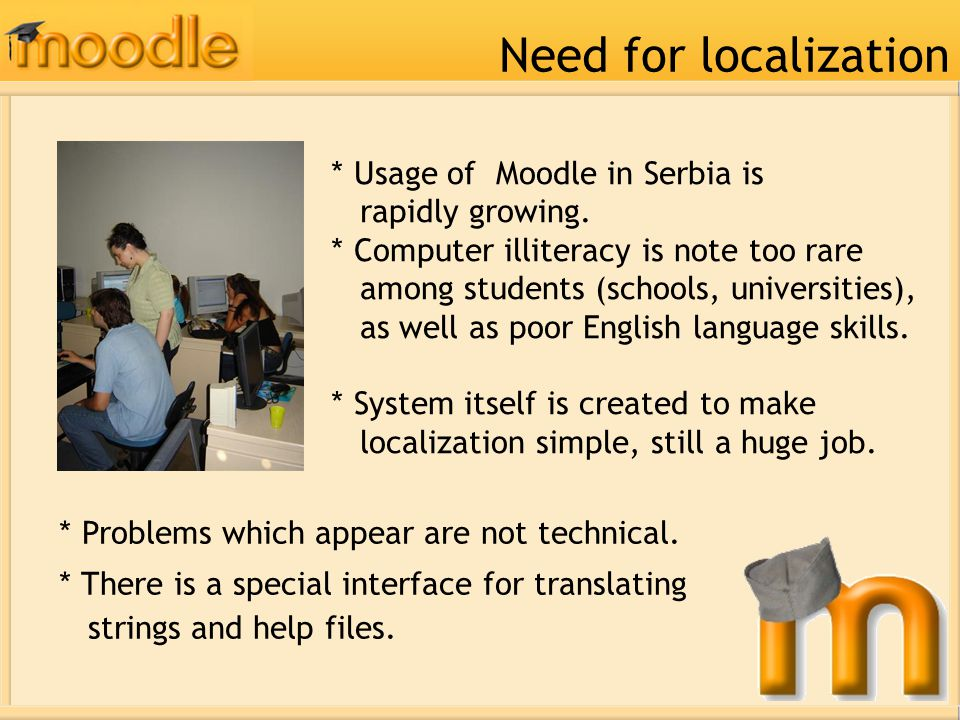 * Usage of Moodle in Serbia is rapidly growing.
