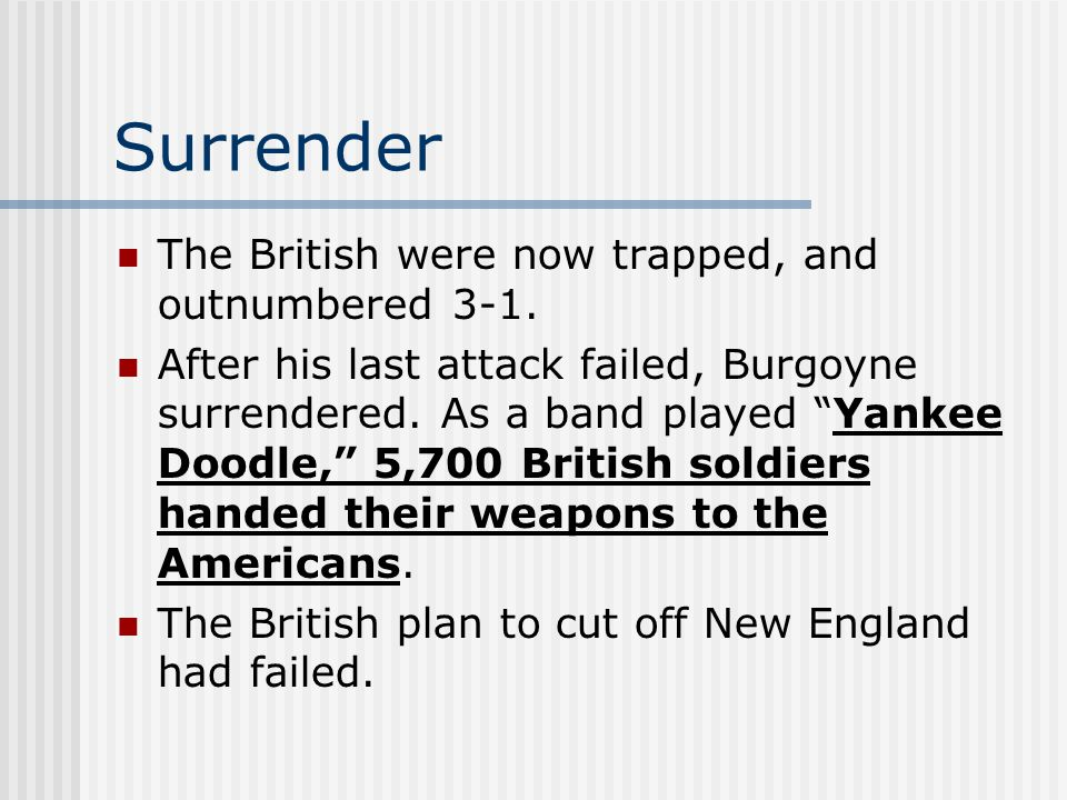 Surrender The British were now trapped, and outnumbered 3-1.