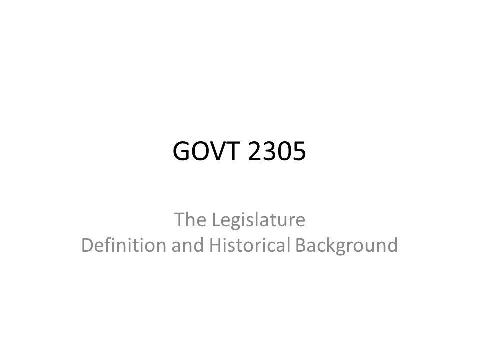GOVT 2305 The Legislature Definition and Historical Background