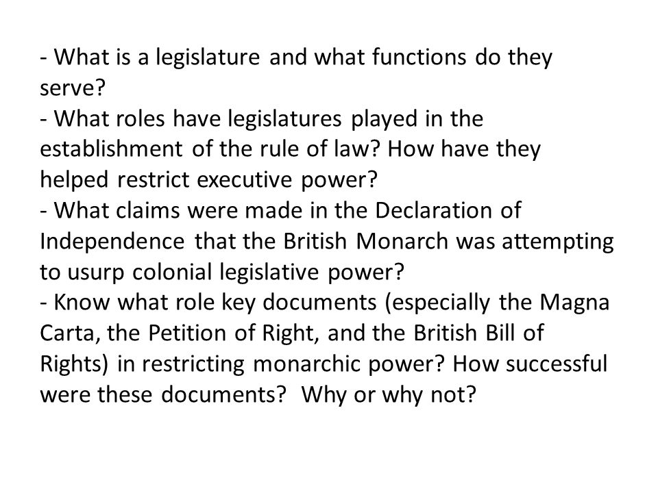 - What is a legislature and what functions do they serve? - What roles have legislatures played in the establishment of the rule of law? How have they