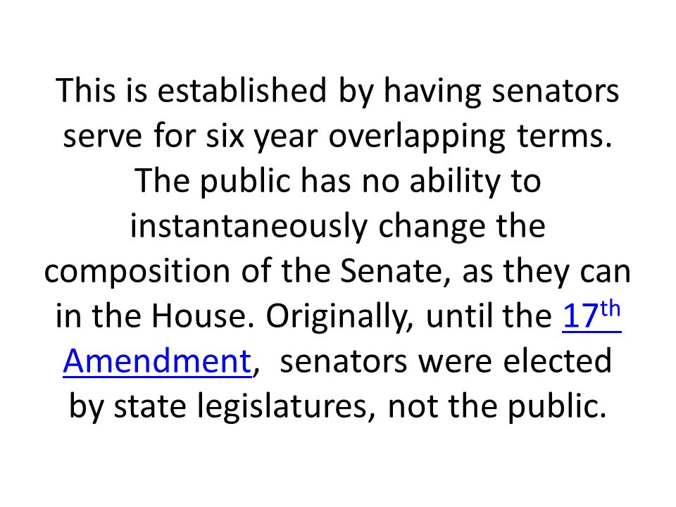 This is established by having senators serve for six year overlapping terms. The public has no ability to instantaneously change the composition of th