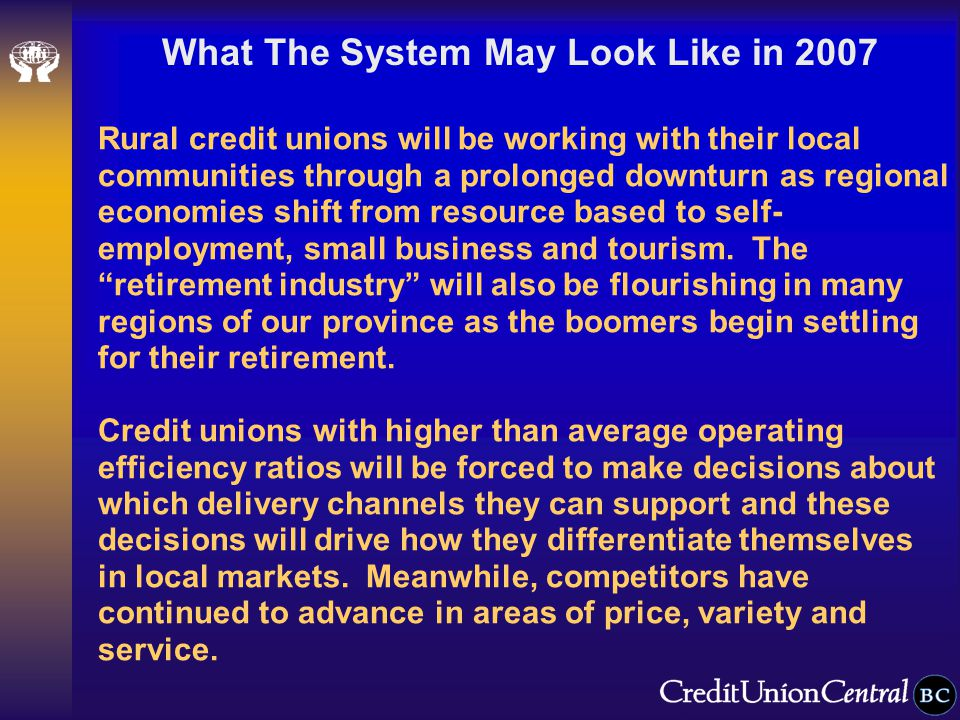 Rural credit unions will be working with their local communities through a prolonged downturn as regional economies shift from resource based to self- employment, small business and tourism.