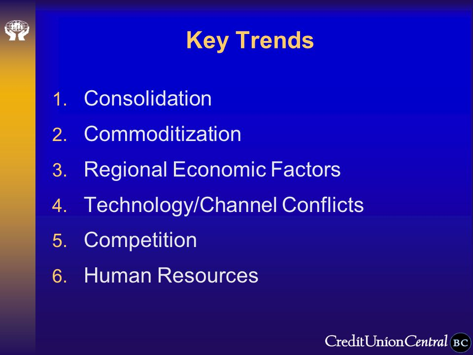 Key Trends 1. Consolidation 2. Commoditization 3.