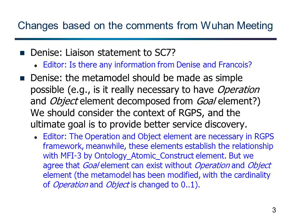 3 Changes based on the comments from Wuhan Meeting Denise: Liaison statement to SC7.
