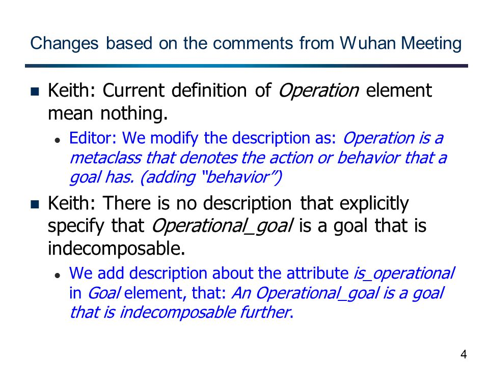 4 Changes based on the comments from Wuhan Meeting Keith: Current definition of Operation element mean nothing.