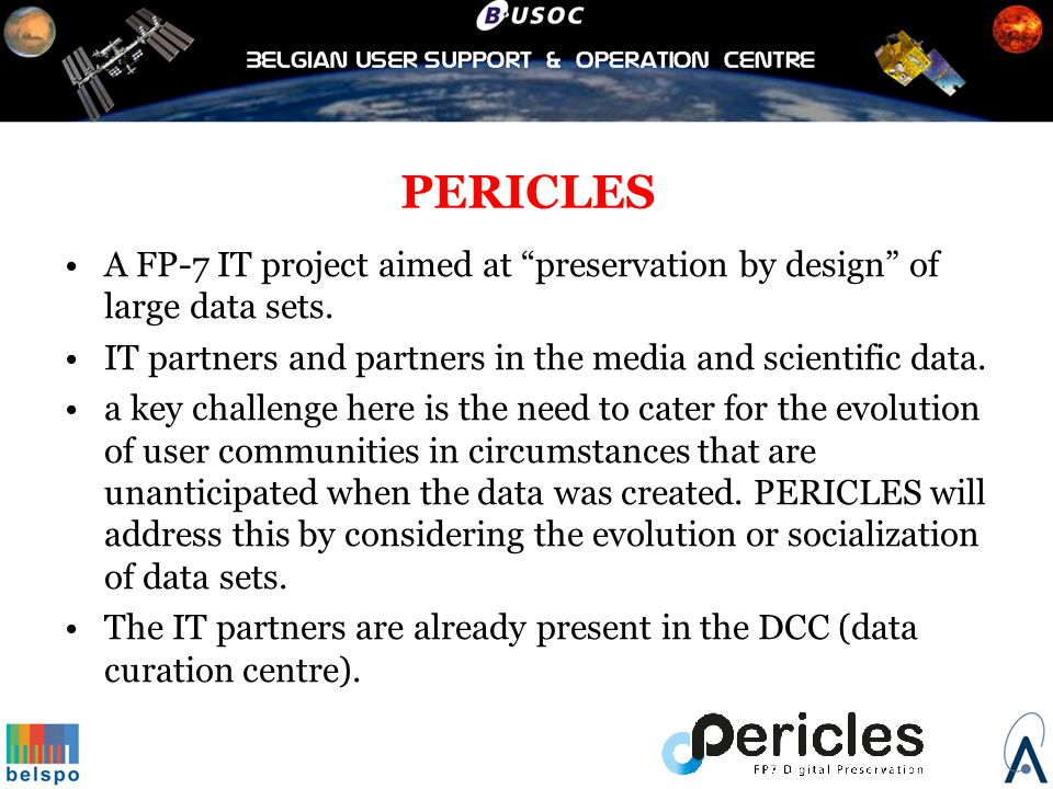 PERICLES A FP-7 IT project aimed at preservation by design of large data sets.