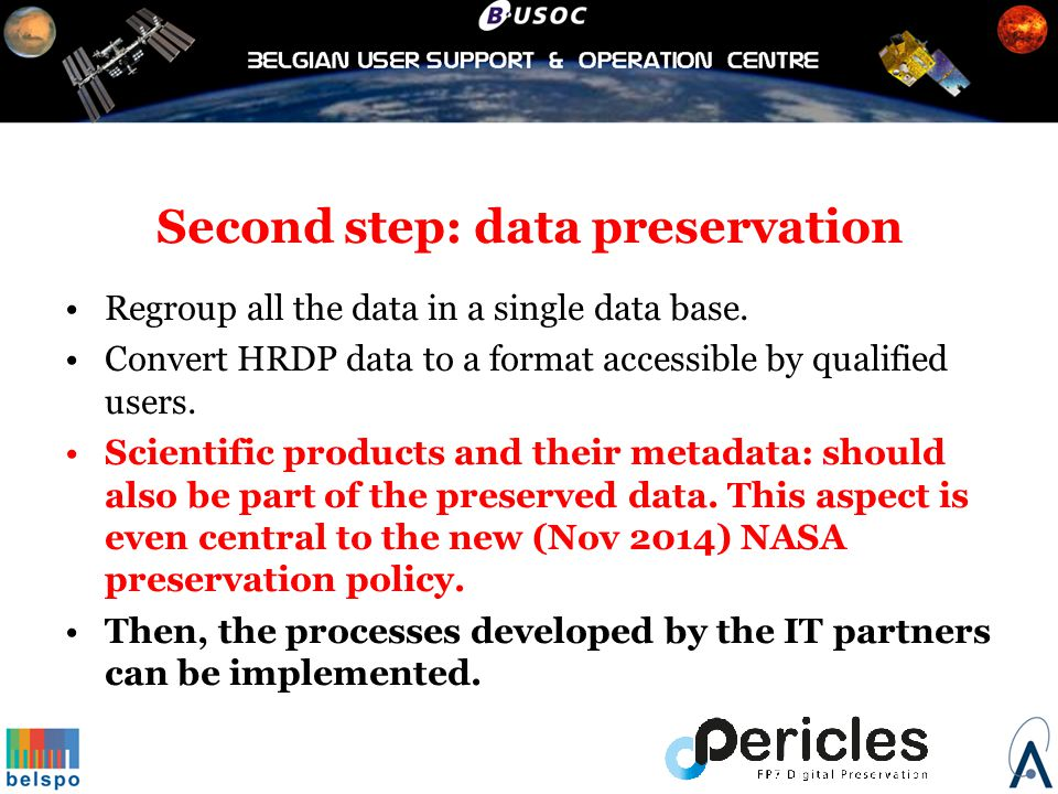 Second step: data preservation Regroup all the data in a single data base.