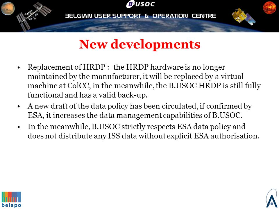 New developments Replacement of HRDP : the HRDP hardware is no longer maintained by the manufacturer, it will be replaced by a virtual machine at ColC