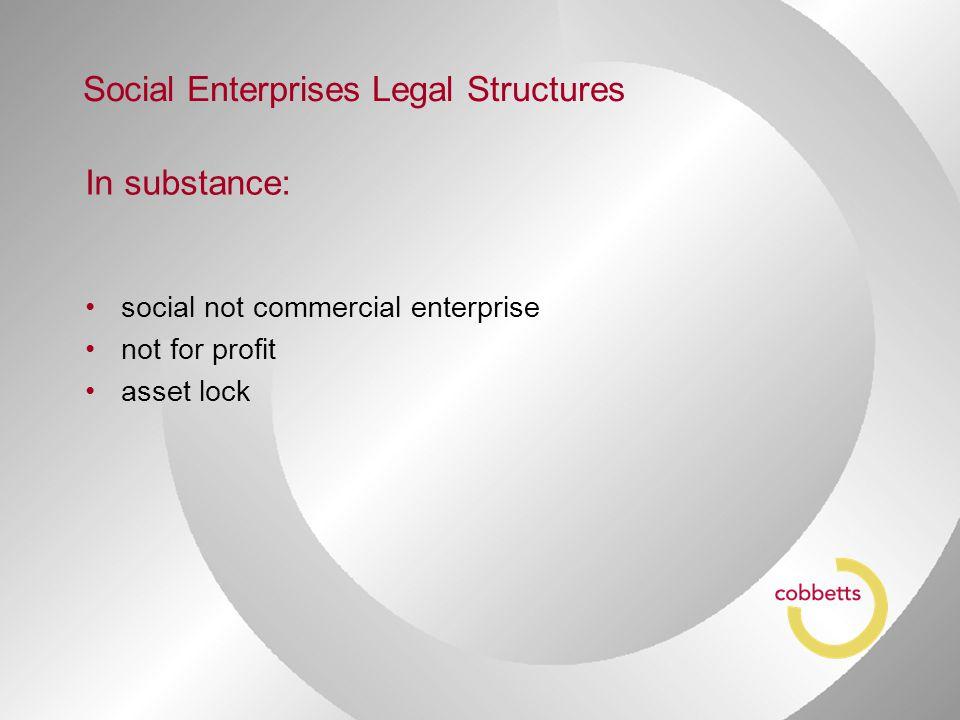 In substance: social not commercial enterprise not for profit asset lock Social Enterprises Legal Structures
