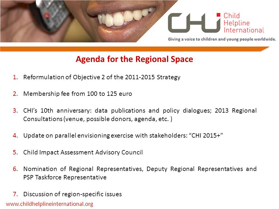 Agenda for the Regional Space 1.Reformulation of Objective 2 of the 2011-2015 Strategy 2.Membership fee from 100 to 125 euro 3.CHI's 10th anniversary: