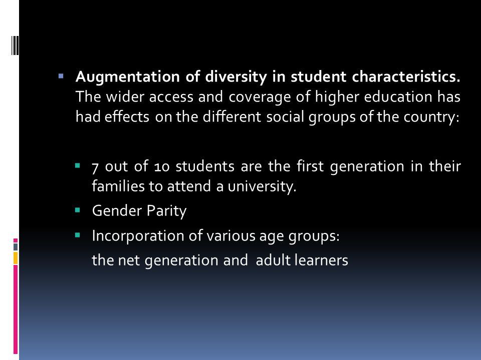  Augmentation of diversity in student characteristics.