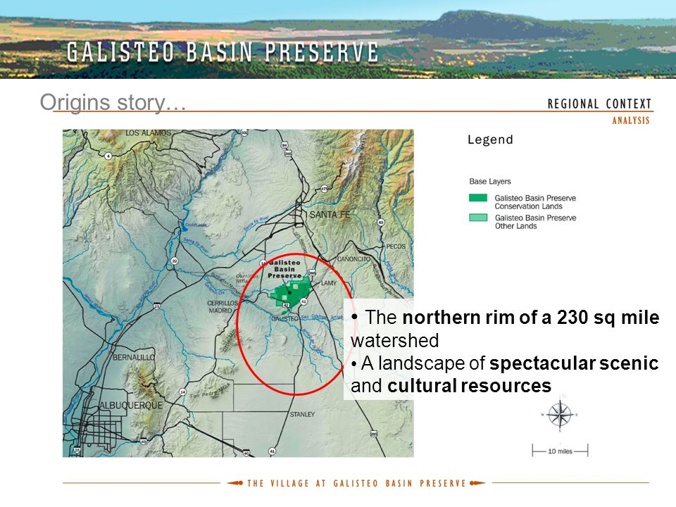 Origins Story… Origins story… The northern rim of a 230 sq mile watershed A landscape of spectacular scenic and cultural resources