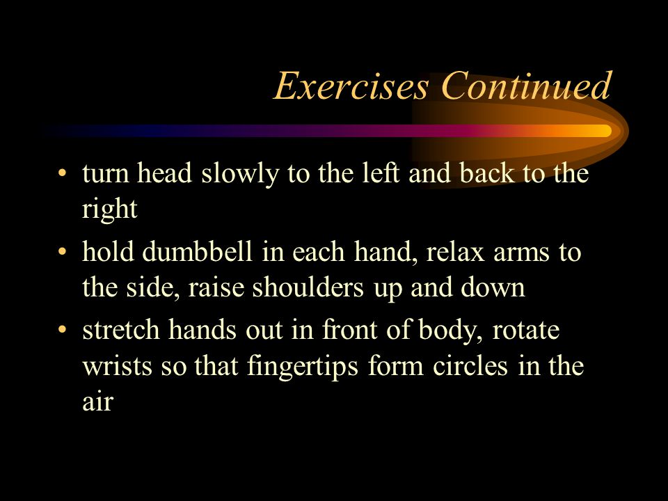 Exercises stand up, interlock hands and stretch arms over head interlock hands in front of body and extend arms so that palms are facing out until elbows lock interlock hands behind back and slowly raise arms up until stretch is felt in the shoulders
