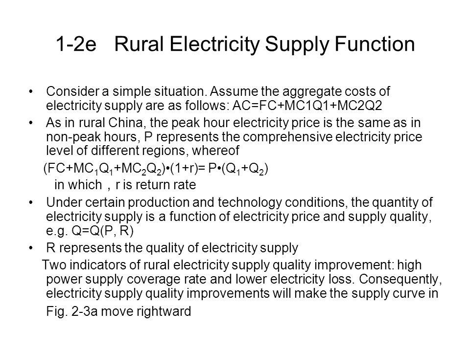 1-2e Rural Electricity Supply Function Consider a simple situation.
