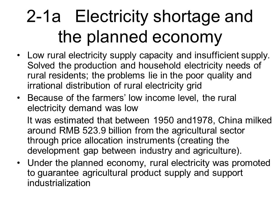 2-1a Electricity shortage and the planned economy Low rural electricity supply capacity and insufficient supply.