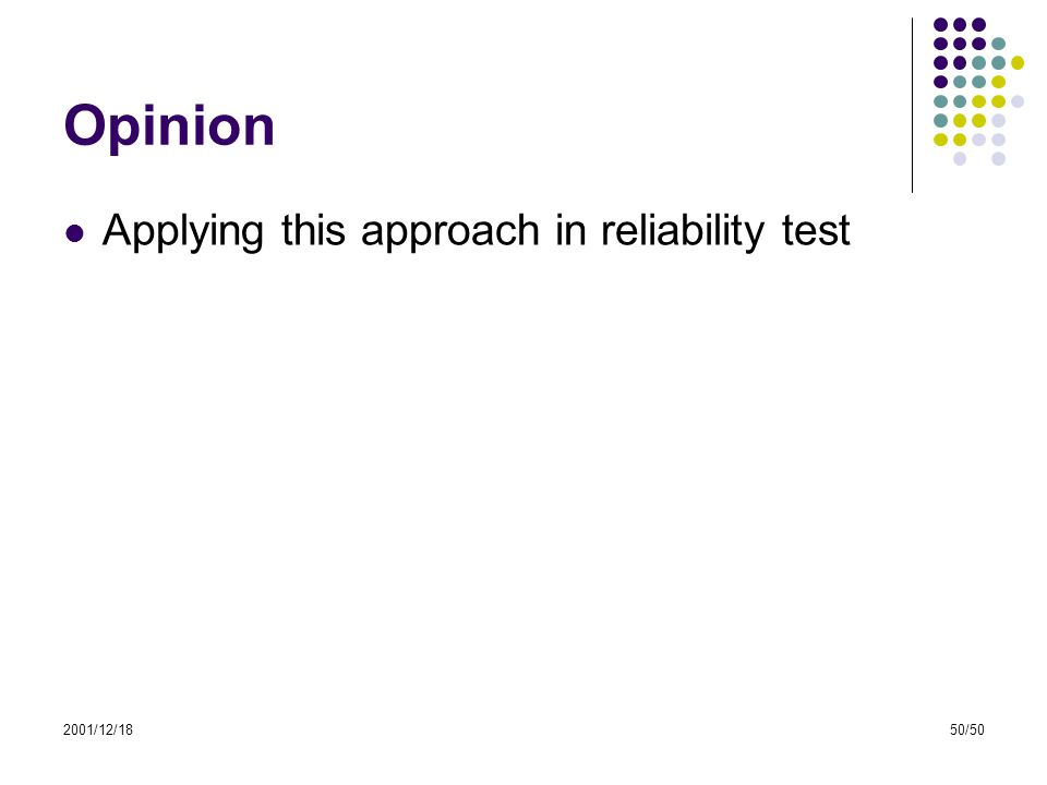 2001/12/1850/50 Opinion Applying this approach in reliability test