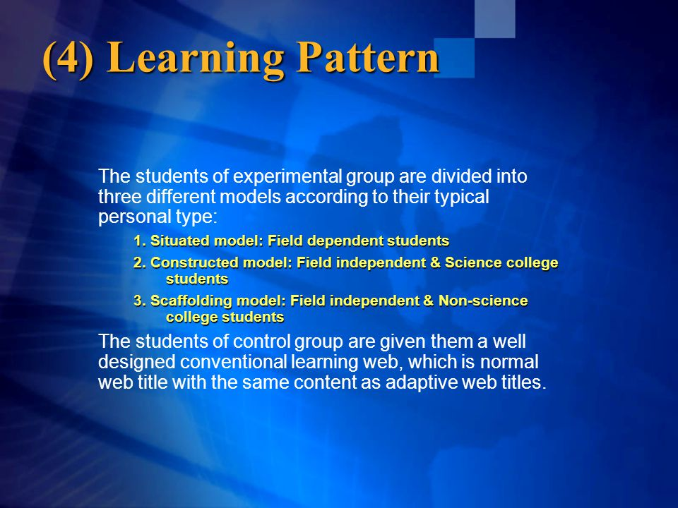 (4) Learning Pattern The students of experimental group are divided into three different models according to their typical personal type: 1.