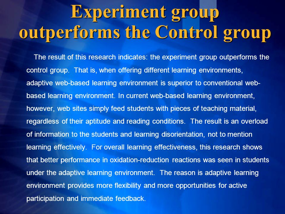 Experiment group outperforms the Control group The result of this research indicates: the experiment group outperforms the control group.